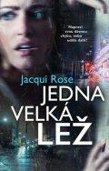 Jacqui Rose: Jedna velká lež