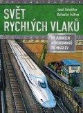 Josef Schrötter: Svět rychlých vlaků