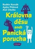Radkin Honzák, Agáta Pilátová, Aleš Cibulka: Královna děsu aneb Panická porucha