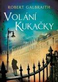 Robert Galbraith (pseudonym J. K. Rowlingové): Volání Kukačky (brož.)
