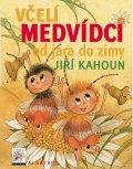 Jiří Kahoun, Zdeněk Svěrák: Včelí medvídci od jara do zimy