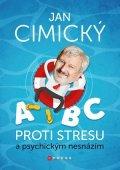 Jan Cimický: ABC proti stresu a psychickým nesnázím