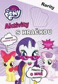 kolektiv: My Little Pony Aktivity s hračkou - Rarity