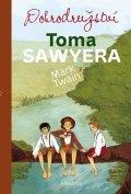 Mark Twain: Dobrodružství Toma Sawyera
