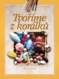 Eva Vozková: Tvoříme z korálků