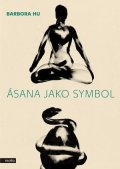 Barbora Hu: Ásana jako symbol