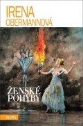 Irena Obermannová: Ženské pohyby