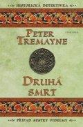Peter Tremayne: Druhá smrt