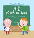 Michaela Fišarová: A-Ž půjdeš do školy: Pro kluky, co se neztratí
