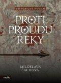 Miloslava Šachová: Proti proudu řeky