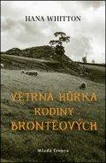 Hana Whitton: Větrná hůrka rodiny Brontëových
