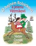 Václav Čtvrtek: O hajném Robátkovi a jelenu Větrníkovi