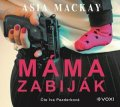 Asia Mackay: Máma zabiják (audiokniha)