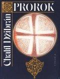 Chalíl Džibrán: Prorok. Zahrada Prorokova