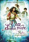 Tanya Stewnerová: Alea - dívka moře: Řeka zapomnění