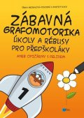 Martin Vlach, Šárka Neoralová-Pokorná: Zábavná grafomotorika, úkoly a rébusy pro předškoláky