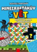 kolektiv: Minecrafťákův svět: Aktivity, hry, samolepky