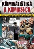 kolektiv: Kriminalistika v komiksech