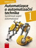 Pavel Beneš, Branislav Lacko, Ladislav Maixner, Ladislav Šme: Automatizace a automatizační technika 1
