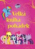 kolektiv: My Little Pony - Velká kniha pohádek
