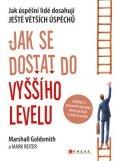 Marshall Goldsmith, Mark Reiter: Jak se dostat do vyššího levelu