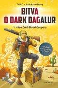 THiLO, Juul Adam Petry: Bitva o Dark Dagalur – 1. mise Cold Blood Coopera