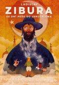 Ladislav Zibura: 40 dní pěšky do Jeruzaléma