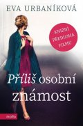 Eva Urbaníková: Příliš osobní známost