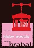 Bohumil Hrabal: Kluby poezie