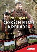 Radek Laudin: Po stopách českých filmů a pohádek