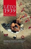 Werner Biermann: Léto 1939: Brilantní historická reportáž z předvečera nejničivější války li