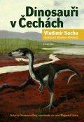 Vladimír Socha: Dinosauři v Čechách