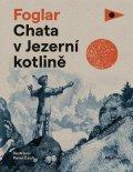 Jaroslav Foglar: Chata v Jezerní kotlině