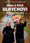 Petr Ulrych: Hana a Petr Ulrychovi - půlstoletí 1964-2014