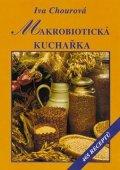Iva Chourová: Makrobiotická kuchařka