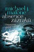 Michael J. Malone: Absence zázraků