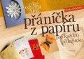 Hana Kalašová: Přáníčka z papíru pro každou příležitost