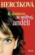 Iva Hercíková: K domovu se nedívej anděli