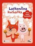 Zuzana Pavésková, Zdenka Chocholoušová: Laskončina kuchařka – pro malé kuchtíky
