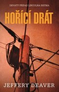 Jeffery Deaver: Hořící drát