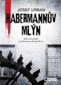 Josef Urban: Habermannův mlýn