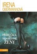 Irena Obermannová: Příručka pro neposlušné ženy