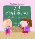 Michaela Fišarová: A-Ž půjdeš do školy: Pro holky, co se neztratí