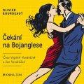 Olivier Bourdeaut: Čekání na Bojanglese (audiokniha)