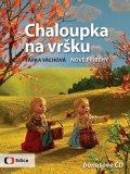 : Chaloupka navršku 2 - Nové příběhy - sCD spísničkami
