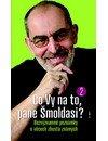 Ivo Šmoldas: Co Vy na to, pane Šmoldasi? 2