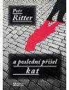 Ritter Petr: A poslední přišel kat