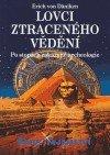 Von Daniken Erich: Lovci ztraceného vědění