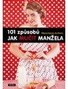 Garcia-Kalbová Maria: 101 způsobů jak mučit manžela