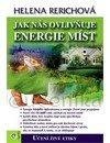 Rerichová Helena: Jak nás ovlivňuje energie míst